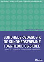 Sundhedspædagogik og sundhedsfremme i dagtilbud og skole (Pædagogik og sundhed)