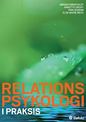 Bog, paperback Relationspsykologi - i praksis af Annette Groot, Else Marie Bech, Finn Godrim