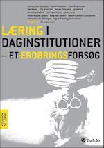 Læring i daginstitutioner - et erobringsforsøg (Pædagogik og læring)