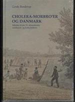 """""""Cholera-Morbro'er"""" og Danmark"""