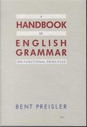 Bog, indbundet A handbook of English grammar on functional principles af Bent Preisler