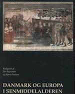 Danmark og Europa i senmiddelalderen af B, redigeret af Per Ingesman