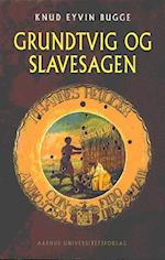Grundtvig og slavesagen (Skrifter udgivet af Grundtvig-Selskabet, nr. 35)