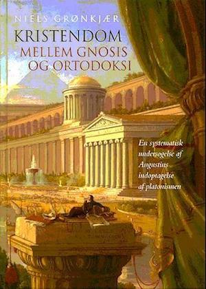 Bog indbundet Kristendom mellem gnosis og ortodoksi af Niels Grønkjær