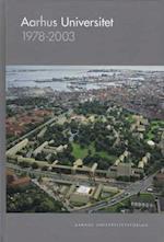 Aarhus Universitet 1978-2003 (Acta Jutlandica, nr. 78)