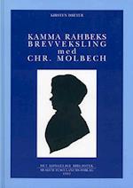 Kamma Rahbeks brevveksling med Chr. Molbech (Danish Humanist Texts and Studies volume 6)