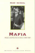 Mafia, Money and Politics in Sicily 1950-1997