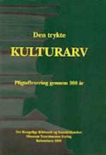 Den Trykte Kulturarv (Danish humanist texts and studies, nr. 16)