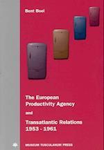 The European Productivity Agency and Transatlantic Relations 1953-1961