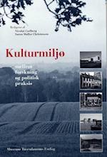 Kulturmiljø mellem forskning og politisk praksis (Etnologiske studier, nr. 9)