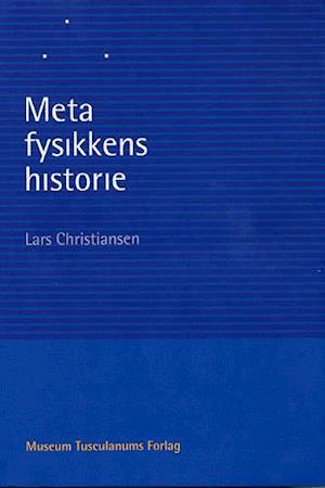 Bog, hæftet Metafysikkens historie af Lars Christiansen