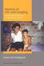 Matters of Life and Longing (Critical anthropology)