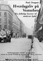 Hverdagsliv på Vesterbro - fra folkeligt kvarter til moderne bydel