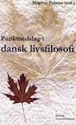 Punktnedslag i dansk livsfilosofi