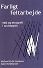 Farligt feltarbejde - etik og etnografi i sociologien