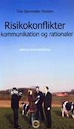 Risikokonflikter - kommunikation og rationaler