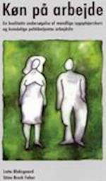 Køn på arbejde - en kvalitativ undersøgelse af mandlige sygeplejerskers og kvindelige politibetjentes arbejdsliv