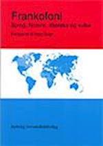 Frankofoni - sprog, historie, litteratur og kultur