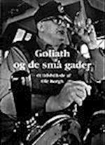 Goliath og de små gader - et tidsbillede af Ole Bergh