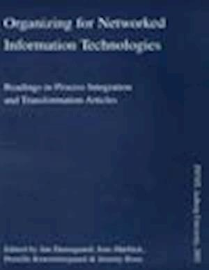 Organizing for networked information technologies : readings in process integration and transformation articles af Jan Damsgaard