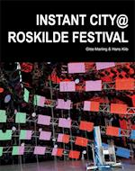 Instant City @ Roskilde Festival (Art and Urbanism, nr. 3)