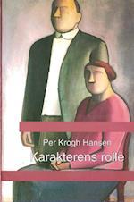Karakterens rolle (Skrifter fra Center for Æstetik og Logik, nr. 6)
