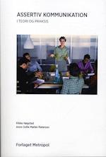 Assertiv kommunikation i teori og praksis