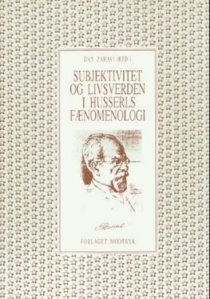 Subjektivitet og livsverden i Husserls fænomenologi