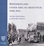 Sønderjylland under krig og besættelse 1940-1945 (Skrifter udgivet af Historisk Samfund for Sønderjylland, nr. 91)
