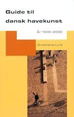 Guide til dansk havekunst år 1000-2000