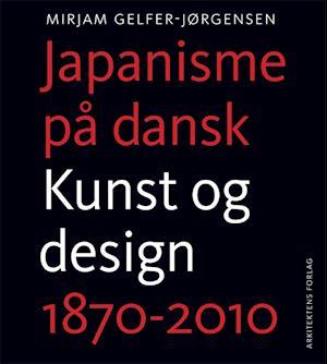 Bog, hardback Japanisme på dansk af Mirjam Gelfer-Jørgensen