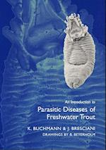 An Introduction to Parasitic Diseases of Freshwater Trout af Kurt Buchmann, Buchmann, Jose Bresciani