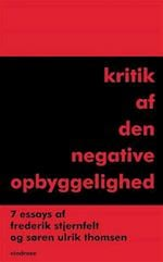 Kritik af den negative opbyggelighed af Søren Ulrik Thomsen, Frederik Stjernfelt