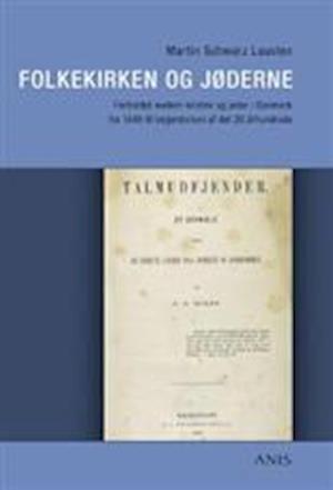 Bog hæftet Folkekirken og jøderne af Martin Schwarz Lausten