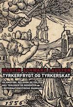Tyrkerfrygt og tyrkerskat (Kirkehistoriske studier, nr. 14)