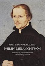 Philipp Melanchthon (Kirkehistoriske studier, nr. 15)