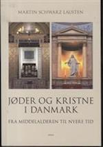 Jøder og kristne i Danmark (Kirkehistoriske studier, nr. 3)
