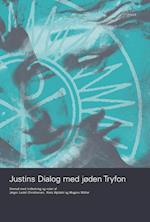 Justins Dialog med jøden Tryfon (Antikken og kristendommen, nr. 10)