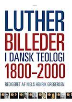 Lutherbilleder i dansk teologi 1800-2000