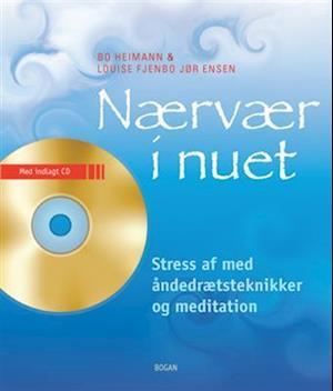 Bog & CD Nærvær i nu'et af Louise Fjendbo Jørgensen, Bo Heimann