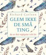 Glem ikke de små ting af Richard Carlson