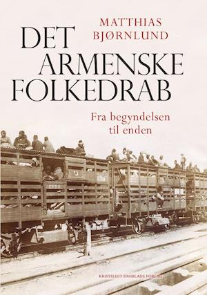 Bog, indbundet Det armenske folkedrab af Matthias Bjørnlund