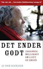 DET ENDER GODT - Johannes Møllehave om livet og døden af Erik Bjerager