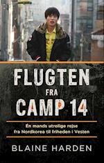 Flugten fra Camp 14 af Blaine Harden