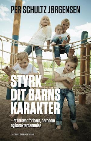 Bog hæftet Styrk dit barns karakter af Per Schultz Jørgensen