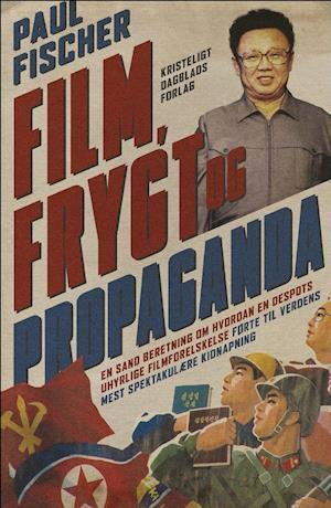 Bog hæftet Film frygt og propaganda af Paul Fischer