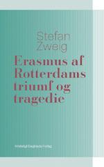 Erasmus af Rotterdams triumf og tragedie af Stefan Zweig