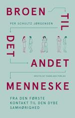 Broen - til det andet menneske af Per Schultz Jørgensen