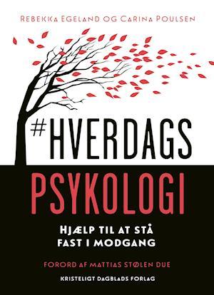 Bog, hæftet #Hverdagspsykologi af Rebekka Egeland, Carina Poulsen
