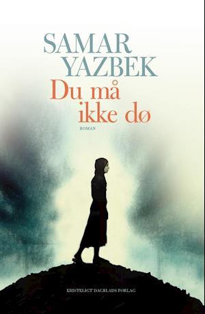 Bog, hæftet Du må ikke dø af Samar Yazbek